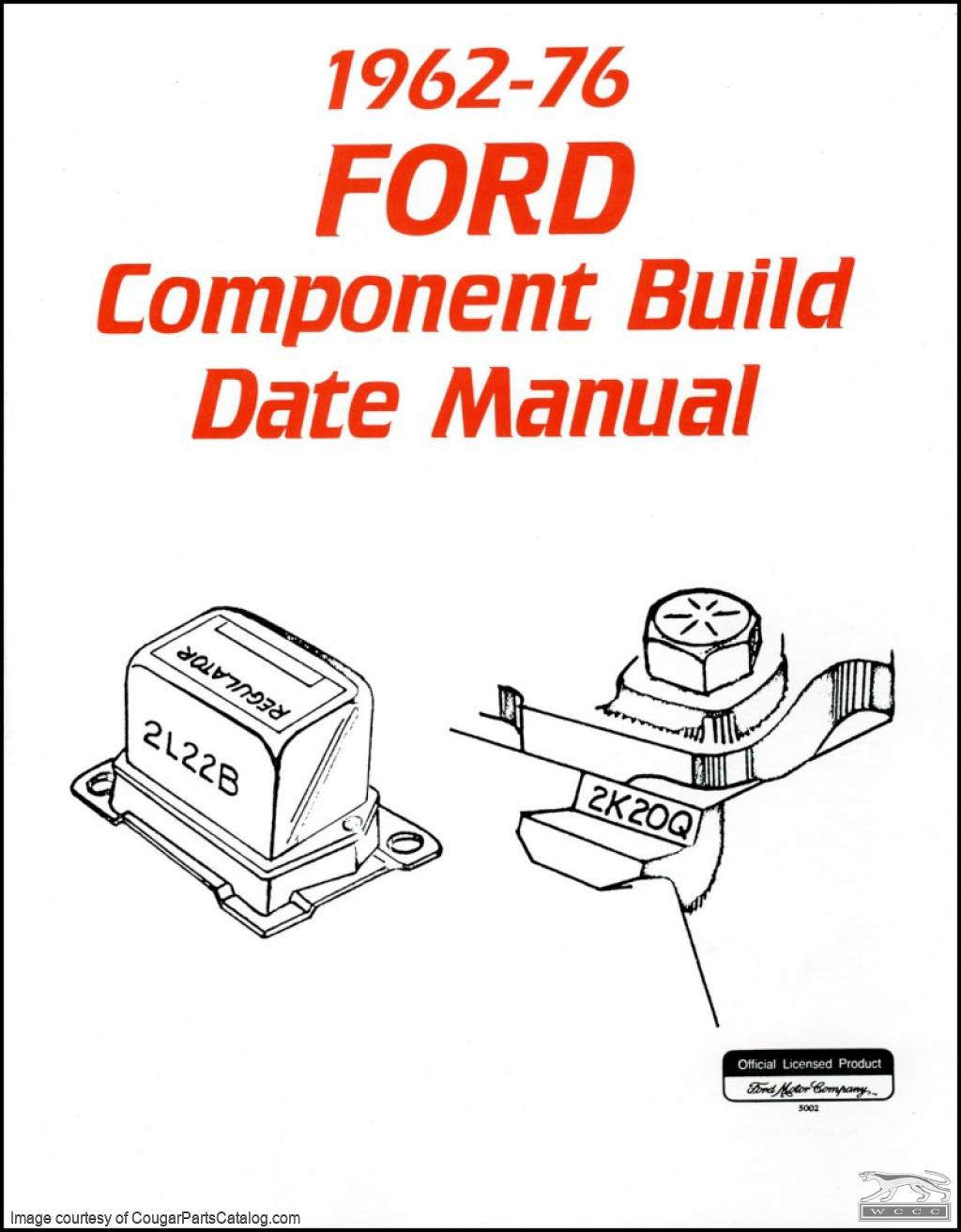 Manual - Component Build Date - Repro ~ 1967 - 1973 Mercury Cougar / 1964 - 1973 Ford Mustang / 1962 - 1976 All Mercury / 1962 - 1976 All Ford - 25951