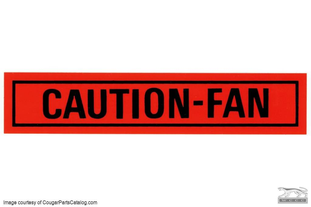 Decal - Engine Compartment - Caution Fan - Repro ~ 1967 - 1973 Mercury Cougar / 1967 - 1973 Ford Mustang - 26442