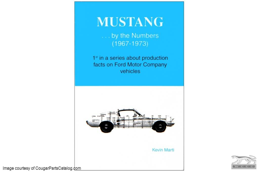 Mustang ... by the Numbers by Kevin Marti - New ~ 1967 - 1973 Ford Mustang - 15537