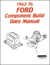 Manual - Component Build Date - Repro ~ 1967 - 1973 Mercury Cougar / 1964 - 1973 Ford Mustang / 1962 - 1976 All Mercury / 1962 - 1976 All Ford