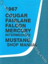 Shop Manual - Intermediate - Repro ~ 1967 Mercury Cougar / 1967 Ford Mustang